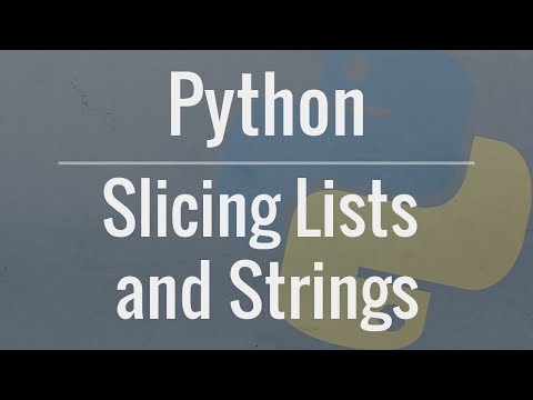 Python Tutorial: Slicing Lists and Strings