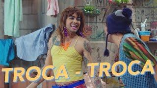 Troca - Troca - Xuxeta - Xilindró - Multishow Humor