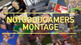 A NOTGOODGAMERS MONTAGE
