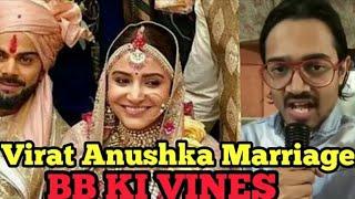 BB Ki Vines -   Virat Anushka ki Shadi  