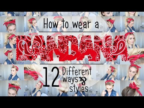 HOW TO WEAR A BANDANA - 12 different ways & styles!!