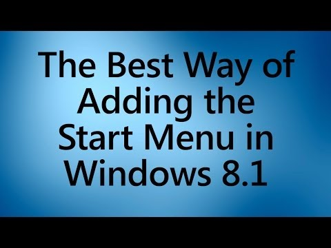 The BEST way to add the Start Menu in WINDOWS 8.1!