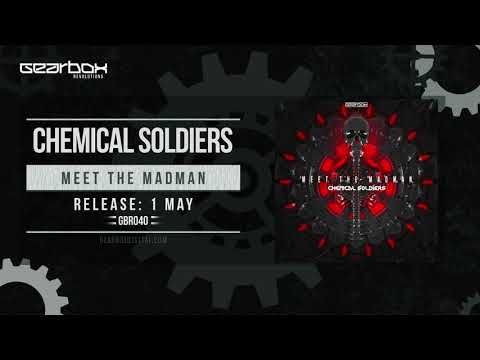 Chemical Soldiers - Meet the Madman [GBR040]