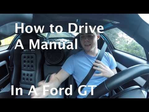 How to Drive a Manual - Starting From a Standstill (Filmed in a Ford GT)
