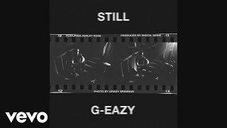 G-Eazy - Still (Audio)