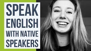 How To Practice English With Native Speakers
