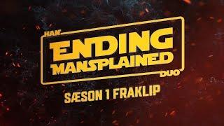 Han Duo: Ending Mansplained #4: Sæson 1 Fraklip