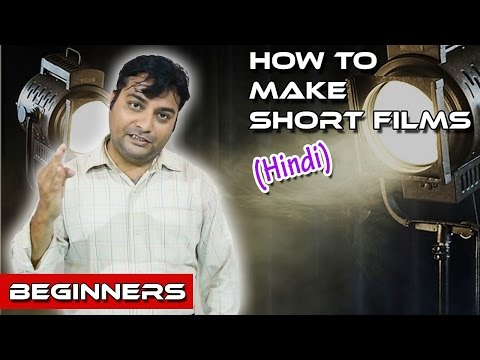 How to Make Short Films | Filmmaking for Beginners in Hindi