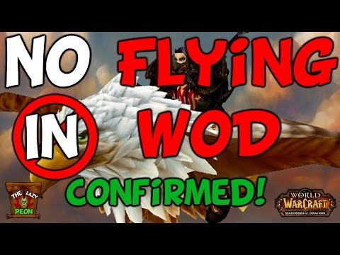 No Flying Confirmed in Warlords Of Draenor (TheLazyPeon WoD News)