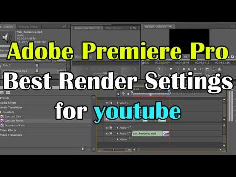 [Tutorial] Adobe Premiere Pro: Best Render Settings for YouTube