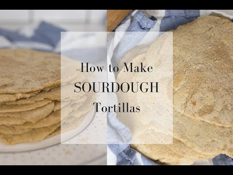 How to Make Sourdough Tortillas | Fermented Foods at Home