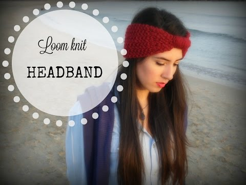 HOW TO MAKE A HEADBAND - TUTORIAL STEP BY STEP FOR BEGINNER [LOOM KNITTING DIY]