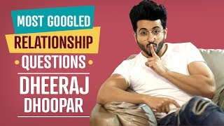 Kundali Bhagya fame Dheeraj Dhoopar answers the most googled relationship questions   Lifestyle