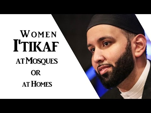 Women I'tikaf at Mosques or at Homes?