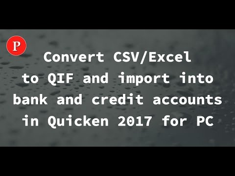 How to convert CSV/Excel file to QIF and import into Quicken 2017 for PC