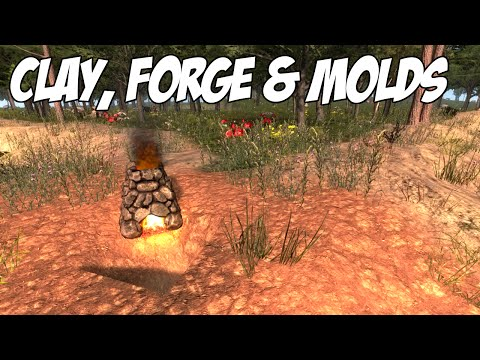 7 Days To Die Tutorial - Clay, Forge & Molds
