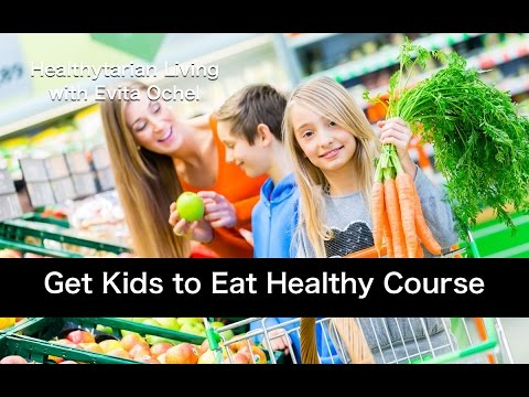 How to Get Kids to Eat Healthy with Evita Ochel