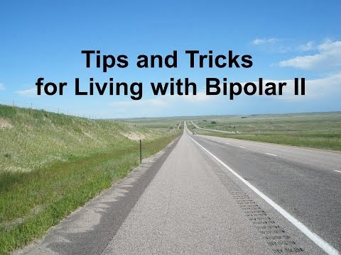 Tips and tricks for living with Rapid Cycling Bipolar Type II