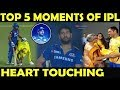 IPL 2019 TOP 5 Heart Touching Moments Respect Emotions Sportsmanship FairPlay