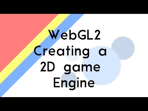 Creating a 2D Game Engine using WebGL. Introduction: Rendering sprites