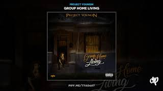 Project Youngin - Nobody Like Myself [Group Home Living]