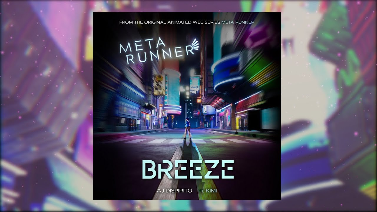 Meta Runner - Breeze - AJ DiSpirito ft. KIMI