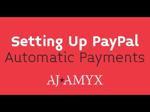 How to Set Up PayPal Automatic Payments