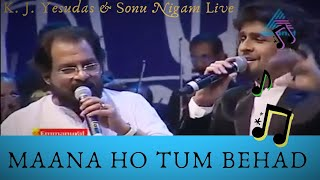 Maana Ho Tum Behad Haseen   Yesudas & Sonu Nigam Together for the first time