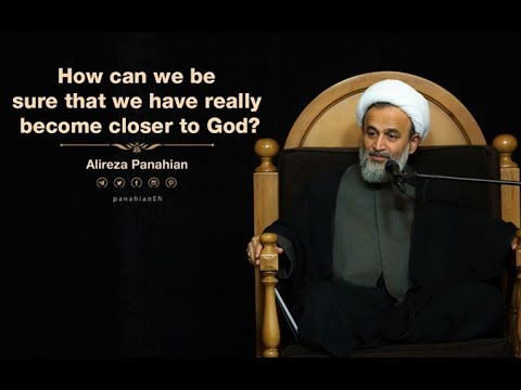 How can we be sure that we have really become closer to God? | Alireza Panahian