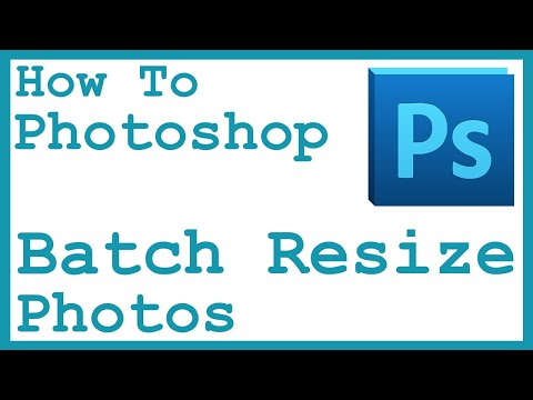Batch Resize/Convert Photos in Photoshop CS6