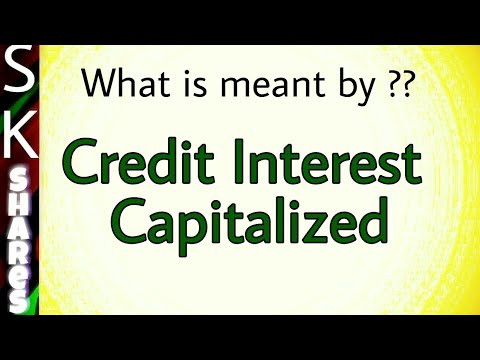 What is Credit Interest Capitalized?
