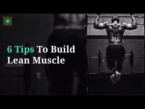 BEST 6 TIPS TO BUILD LEAN MUSCLE
