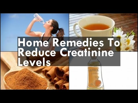 Home Remedies To Reduce Creatinine Levels