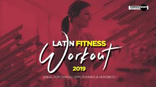 Latin Fitness Workout 2019 - 60 min. Non-Stop Music