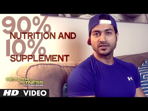 90% Nutrition and 10% supplement |  Health and Fitness Tips | Guru Mann