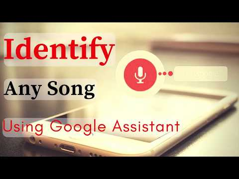 How To Identify Any Song Using Google Assistant