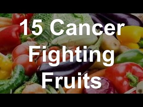 15 Cancer Fighting Fruits - Foods That Fight Cancer
