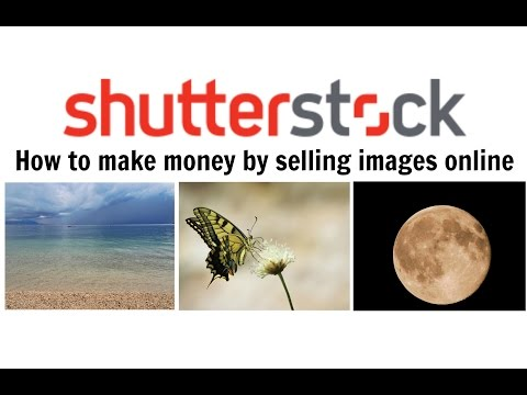 How to make money by selling images online - Shutterstock Review