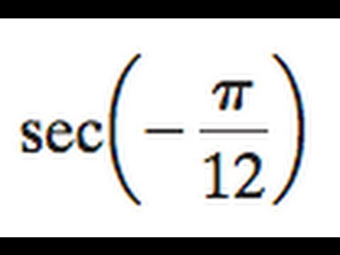 Find the exact value of sec( -pi / 12 )