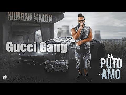 Kiubbah Malon - Gucci Gang (El Puto Amo The Mixtape)