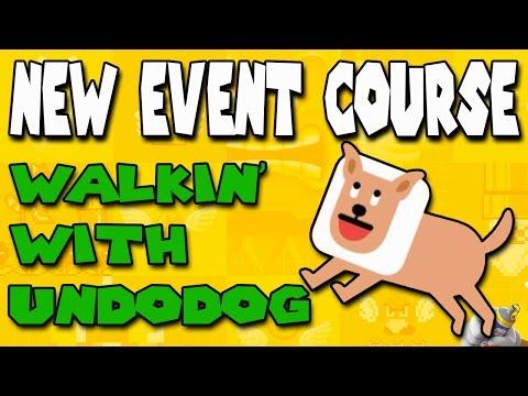 NEW EVENT COURSE!   Walkin' with Undodog   Super Mario Maker   Undodog COSTUME