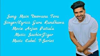 Guru Randhawa - MAIN DEEWANA TERA Full Song With Lyrics ▪ Arjun Patiala ▪ Diljit & Kriti