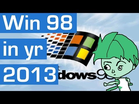 Running Windows 98 in 2013 with Modern Web and Apps