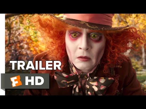 Alice Through the Looking Glass Official Trailer 1 2016 - Mia Wasikowska, Johnny Depp Fantasy HD