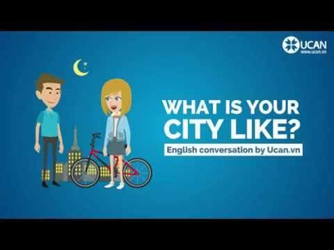 Learn English Conversation: Lesson 15. What is your city like?