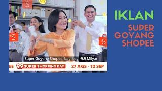 Iklan Super Goyang SHOPEE 9.9 Milyar