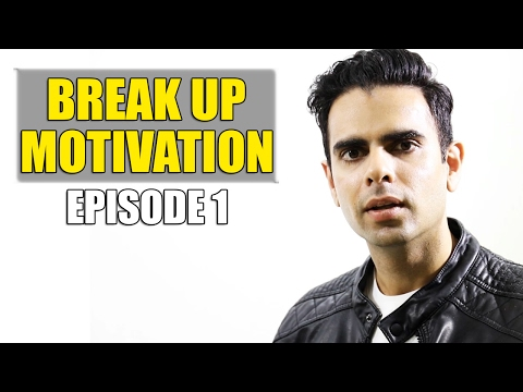 Break Up Motivation - How to Move On after Break up - Episode 1