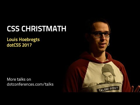 dotCSS 2017 - Louis Hoebregts - CSS Christmath