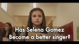 Has Selena Gomez Singing improved?