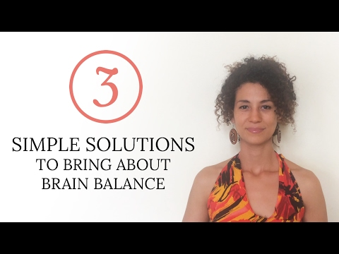 3 Simple Solutions To Bring About Brain Balance